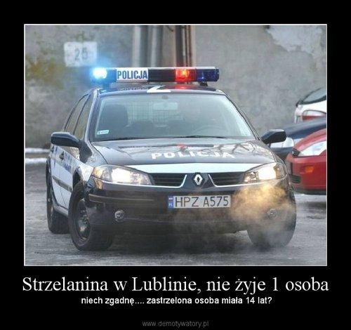 Strzelanina w Lublinie, nie żyje 1 osoba