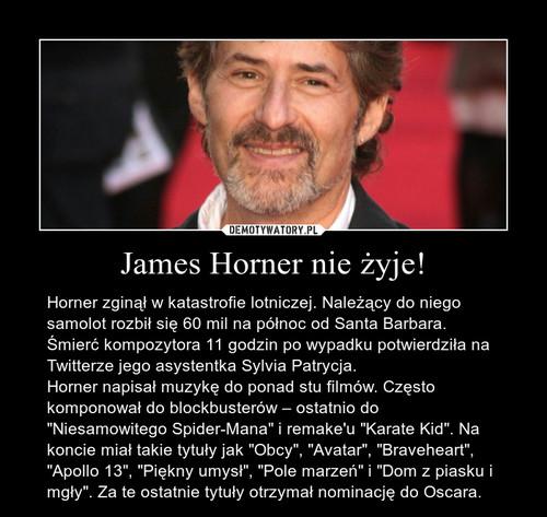 James Horner nie żyje!