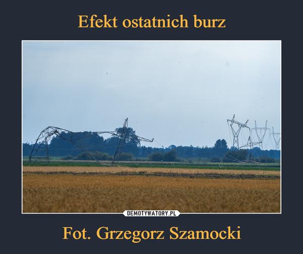 Efekt ostatnich burz Fot. Grzegorz Szamocki