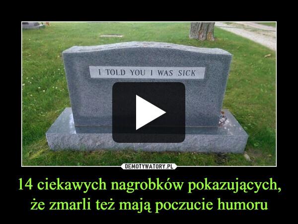 14 ciekawych nagrobków pokazujących, że zmarli też mają poczucie humoru –