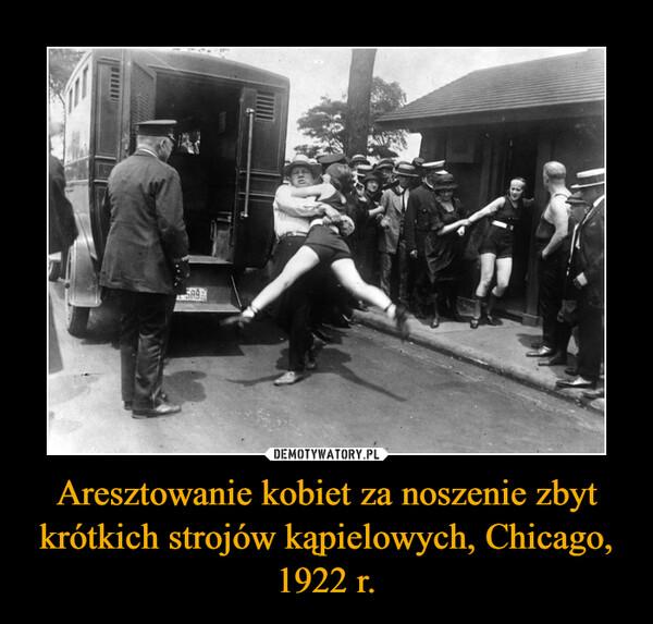 Aresztowanie kobiet za noszenie zbyt krótkich strojów kąpielowych, Chicago, 1922 r. –