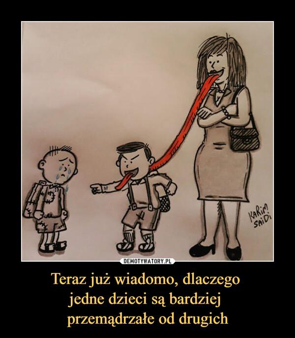 Teraz już wiadomo, dlaczego jedne dzieci są bardziej przemądrzałe od drugich –
