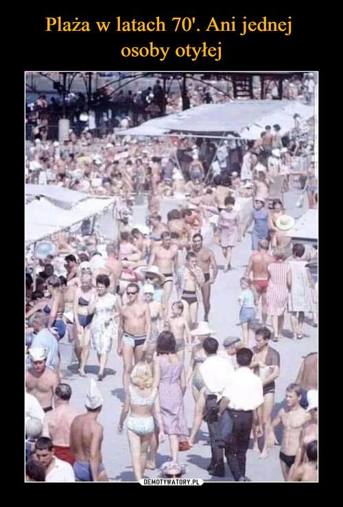 Plaża w latach 70'. Ani jednej  osoby otyłej