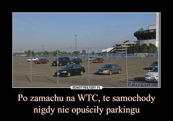 Po zamachu na WTC, te samochody nigdy nie opuściły parkingu –