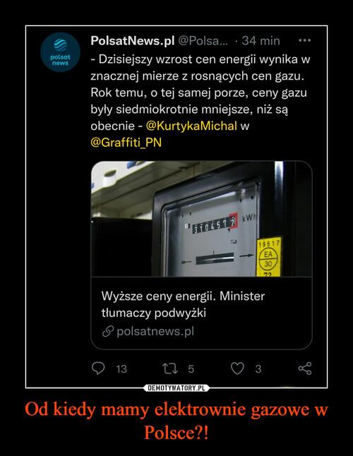 Od kiedy mamy elektrownie gazowe w Polsce?!